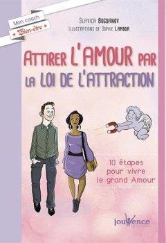 Livres Couvertures de Attirer l'amour par la loi de l'attraction : 10 étapes pour vivre le grand amour