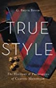 True Style: The History and Principles of Classic Menswear (English Edition)
