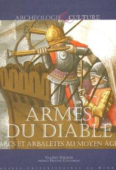Livres Couvertures de Armes du diable : Arcs et arbalètes au Moyen Age