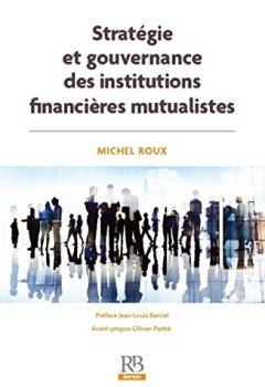 Livres Couvertures de Stratégie et gouvernance des institutions financières mutualistes