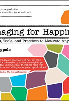 Livres Couvertures de Managing for Happiness: Games, Tools, and Practices to Motivate Any Team