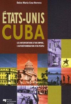 Livres Couvertures de Etats-Unis Cuba : Les interventions d'un empire, l'autodétermination d'un peuple