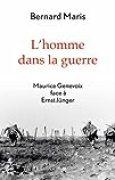 L'homme dans la guerre: Maurice Genevoix face à Ernst Jünger