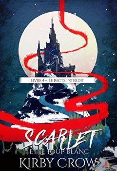 Livres Couvertures de Le pacte interdit: Scarlet et le loup blanc, T4