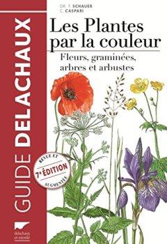 Livres Couvertures de Les plantes par la couleur : Fleurs, graminées, arbres et arbustes