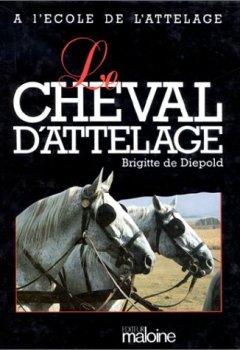 Livres Couvertures de Le Cheval d'attelage