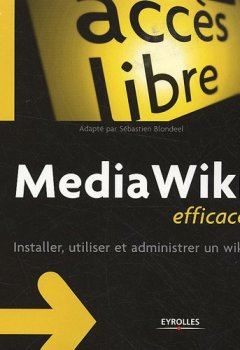 Livres Couvertures de Media Wiki efficace : Installer, utiliser et administrer un wiki