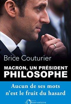Livres Couvertures de Macron, un président philosophe: aucun de ses mots n'est le fruit du hasard