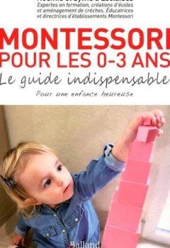 Livres Couvertures de Montessori pour les 0-3 ans. Le guide indispensable pour les bébés et les tout-petits.