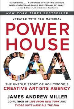 Livres Couvertures de Powerhouse: The Untold Story of Hollywood's Creative Artists Agency
