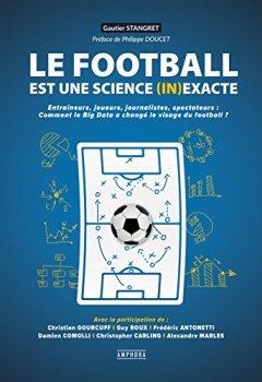 Livres Couvertures de Le Football est un science (in)exacte - Entraineurs, Journalistes, Spectat..