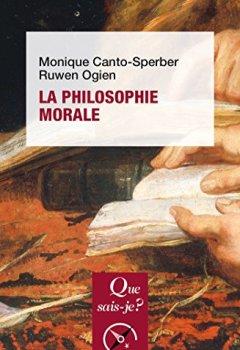 La philosophie morale: « Que sais-je ? » n° 3696 de Indie Author