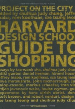 Livres Couvertures de Project on the city. Volume 2, Harvard design school guide to shopping-