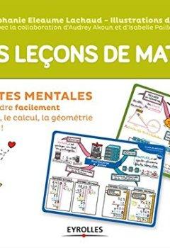 Livres Couvertures de Mes leçons de maths: 50 cartes mentales pour comprendre facilement la numération, le calcul, la géométrie et les mesures ! CM1-CM2-6e
