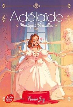 Livres Couvertures de Adélaïde - tome 2: Mariage à Versailles