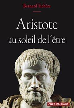 Aristote au soleil de l'être de Indie Author
