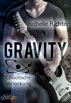 Cover von Gravity: Chaotische Verlockung (Gravity-Reihe 4)