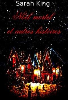 Livres Couvertures de Noël mortel et autres histoires (Les enquêtes du sergent Oivia Kasner t. 19)