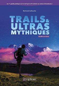 Livres Couvertures de Trails et Ultras Mythiques - Guide et Recits