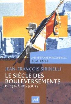 Livres Couvertures de Le siècle des bouleversements de 1914 à nos jours