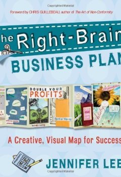 Livres Couvertures de The Right-Brain Business Plan: A Creative, Visual Map for Success by Jennifer Lee (2011) Paperback
