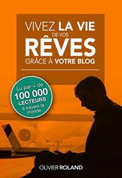 Livres Couvertures de Vivez la vie de vos rêves grâce à votre blog