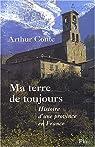 Ma terre de toujours. Histoire d'une province en France