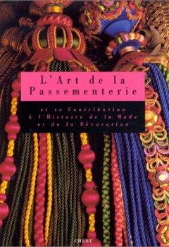Livres Couvertures de L'art de la passementerie et sa contribution à l'histoire de la mode et de la décoration