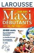 Larousse dictionnaire Maxi DEBUTANTS
