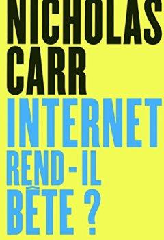 Livres Couvertures de Internet rend-il bête ?