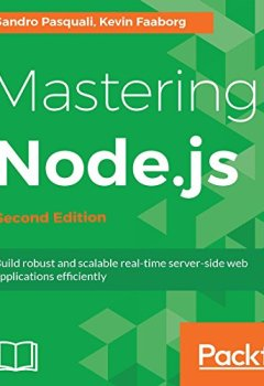 Livres Couvertures de Mastering Node.js - Second Edition: Build robust and scalable real-time server-side web applications efficiently