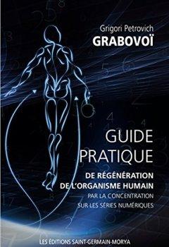 Livres Couvertures de Guide pratique de régénération de l'organisme humain par la concentration sur les séries numériques