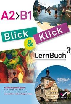 Livres Couvertures de Blick und Klick - Allemand 3e année LV2 Éd. 2017 - Cahier Manuel de l'élève