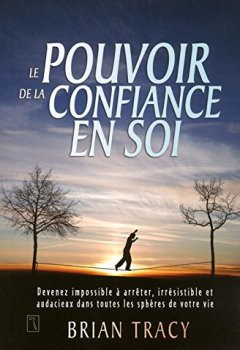 Livres Couvertures de Le pouvoir de la confiance en soi