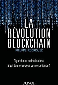 Livres Couvertures de La Révolution Blockchain - Algorithmes ou institutions, à qui donnerez-vous votre confiance?