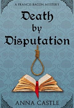 Livres Couvertures de Death by Disputation (A Francis Bacon Mystery Book 2) (English Edition)