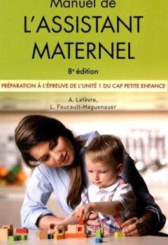 Livres Couvertures de Manuel de l'assistant maternel : Préparation à l'épreuve de l'unité 1 du CAP Petite enfance