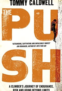 Livres Couvertures de The Push: A Climber's Journey of Endurance, Risk and Going Beyond Limits
