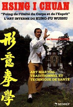 Livres Couvertures de Hsing I Chuan : l'art interne du kung-fu wushu