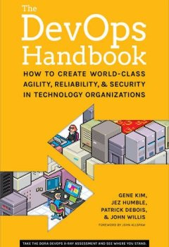 Livres Couvertures de The Devops Handbook: How to Create World-Class Agility, Reliability, & Security in Technology Organizations