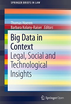 Livres Couvertures de Big Data in Context: Legal, Social and Technological Insights (SpringerBriefs in Law) (English Edition)