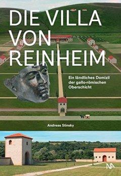 Buchdeckel von Die Villa von Reinheim: Ein ländliches Domizil der gallo-römischen Oberschicht
