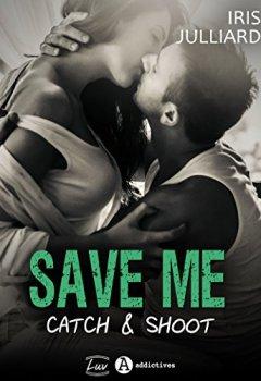 Livres Couvertures de Save me - Catch and Shoot