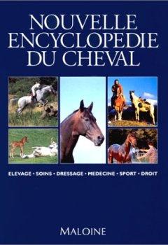 Livres Couvertures de Nouvelle encyclopédie du cheval : Elevage, soins, dressage, médecine, sport, droit