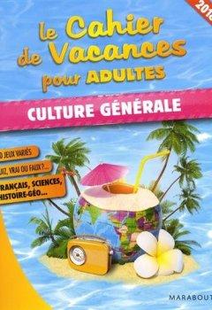 Livres Couvertures de Le cahier de vacances pour adultes 2018 : Culture générale