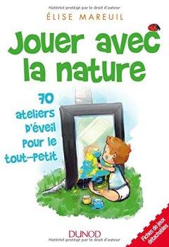 Livres Couvertures de Jouer avec la nature - 70 ateliers d'éveil pour le tout-petit
