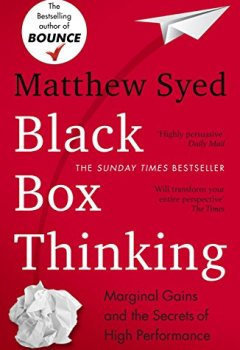 Livres Couvertures de Black Box Thinking: The Surprising Truth About Success (English Edition)