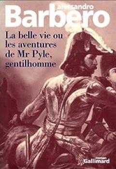 Livres Couvertures de La belle vie ou Les aventures de Mr Pyle, gentilhomme
