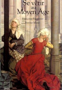 Livres Couvertures de Se vêtir au Moyen Age