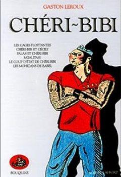 Livres Couvertures de Chéri-Bibi, Intégrale
